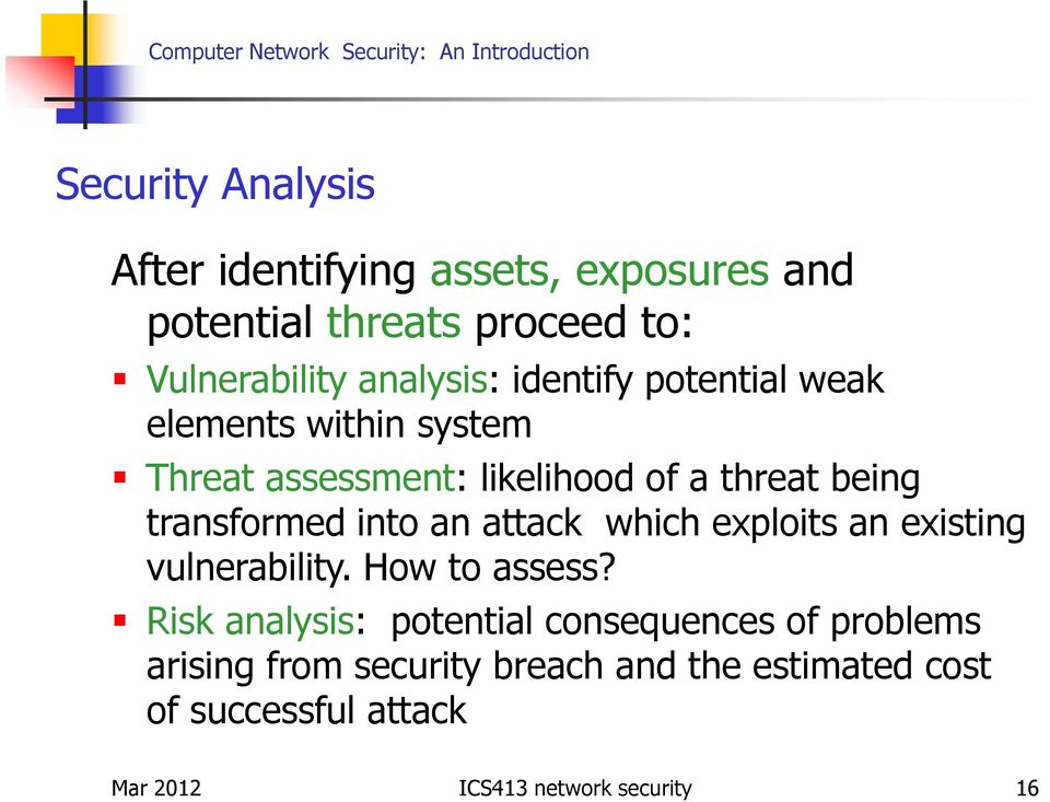 an attack which exploits an existing vulnerability. How to assess?