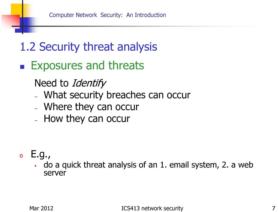 How they can occur o E.g., do a quick threat analysis of an 1.