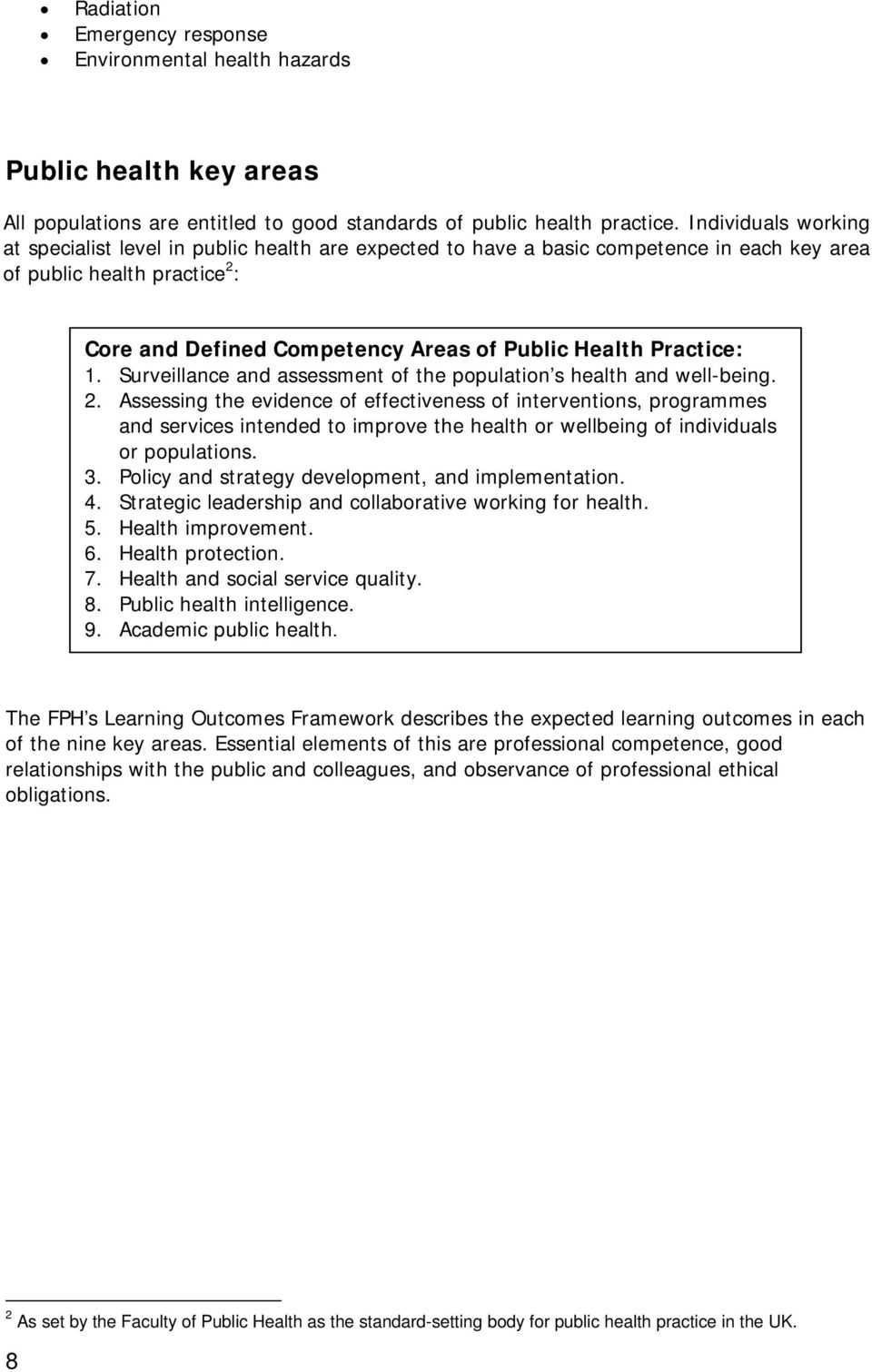 Practice: 1. Surveillance and assessment of the population s health and well-being. 2.