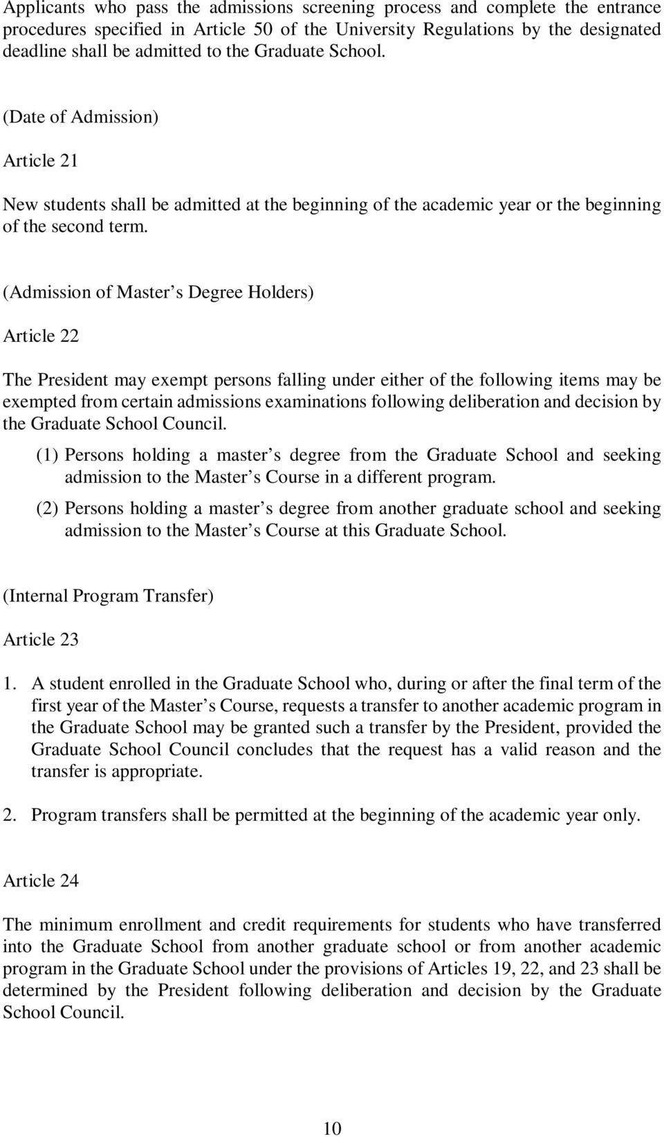 (Admission of Master s Degree Holders) Article 22 The President may exempt persons falling under either of the following items may be exempted from certain admissions examinations following