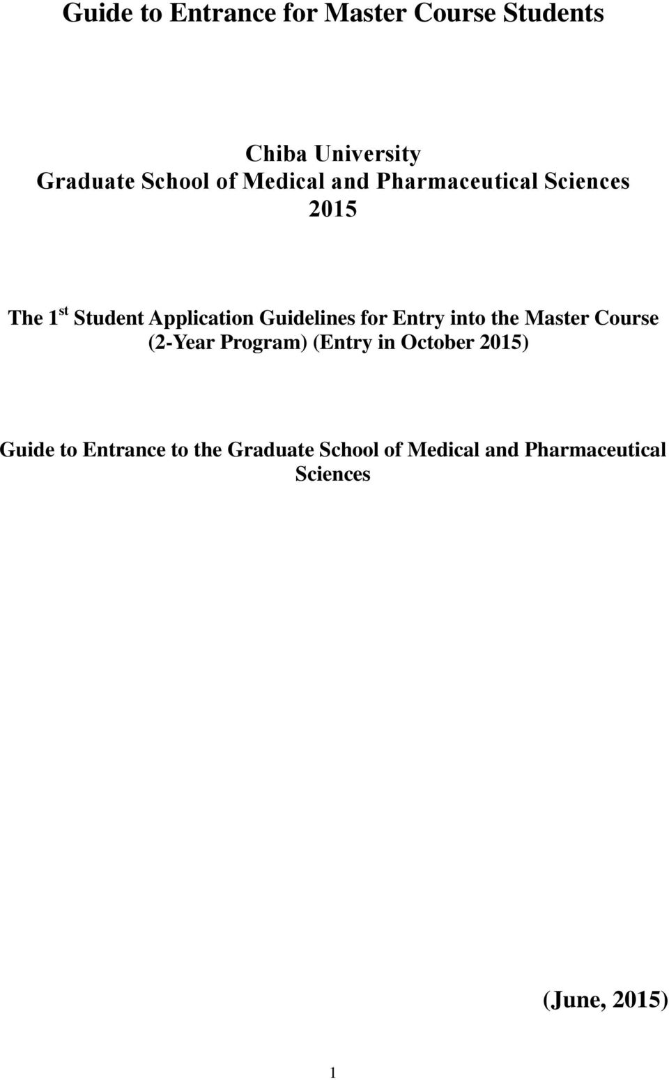 for Entry into the Master Course (2-Year Program) (Entry in October 2015) Guide to