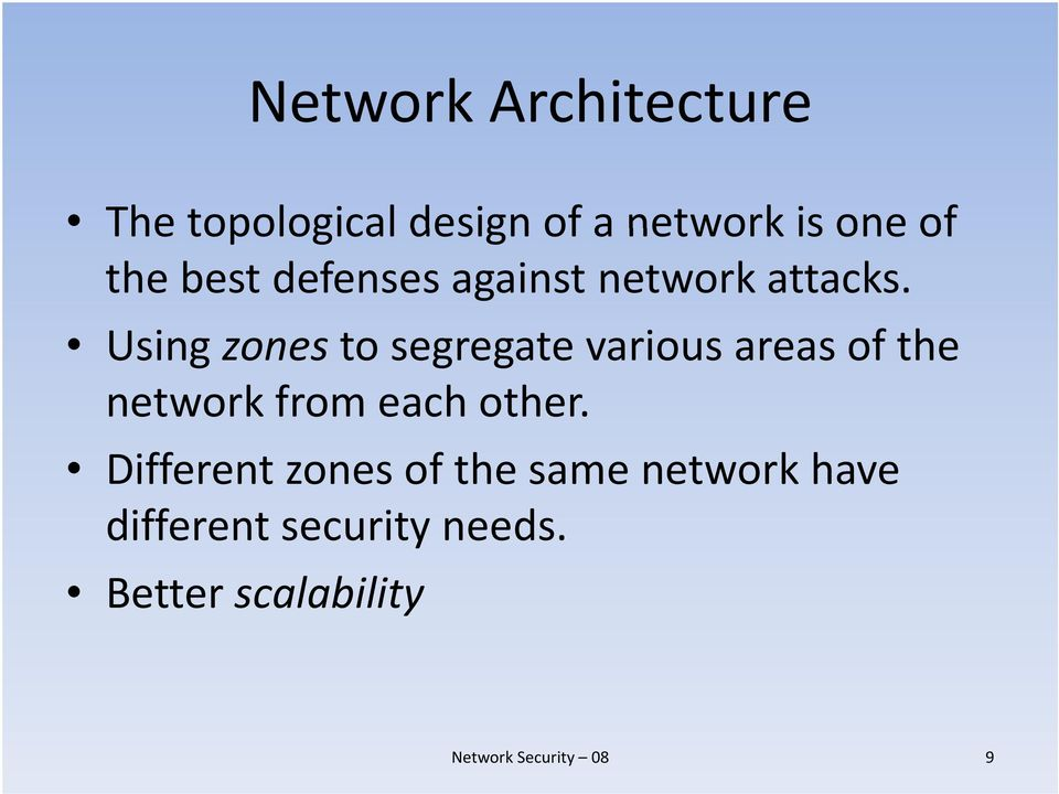 Using zones to segregate various areas of the network from each