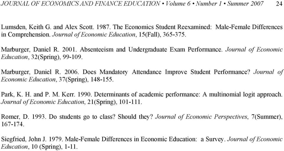 Does Mandatory Attendance Improve Student Performance? Journal of Economic Education, 37(Spring), 148-155. Park, K. H. and P. M. Kerr. 1990.