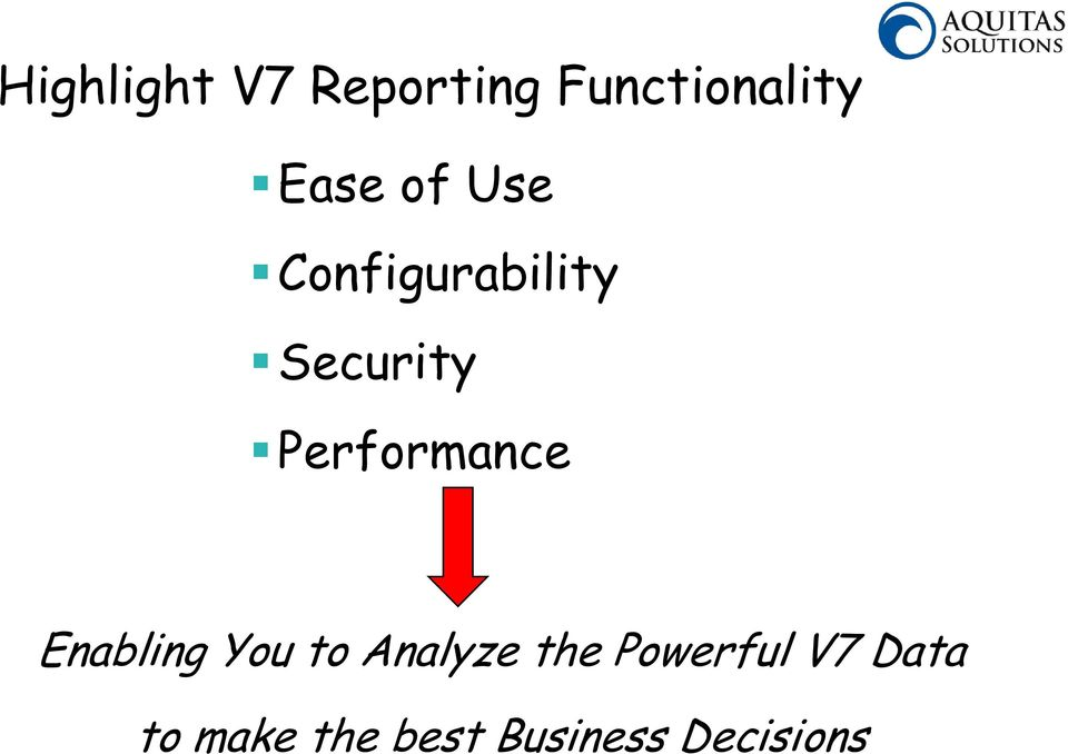 Enabling You to Analyze the Powerful V7 Data