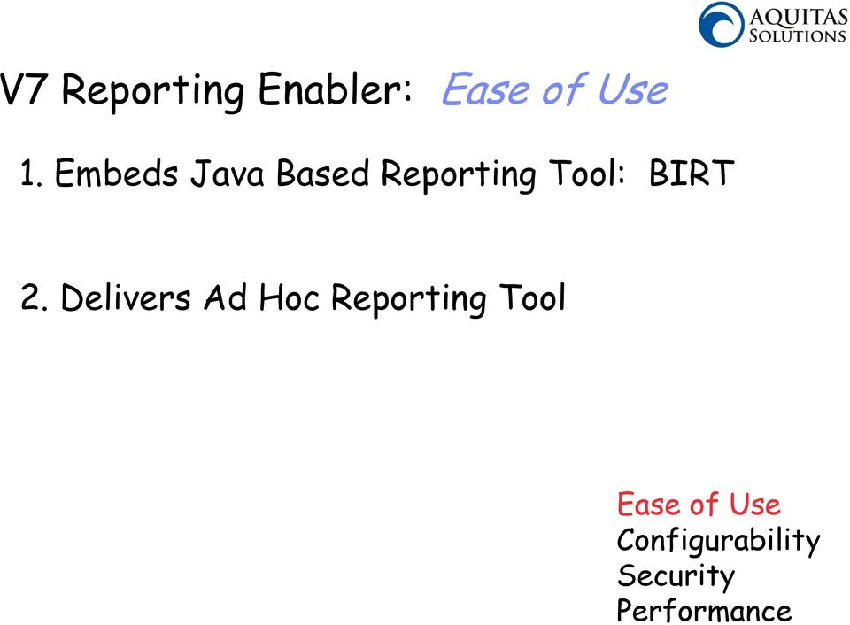Delivers Ad Hoc Reporting Tool 3