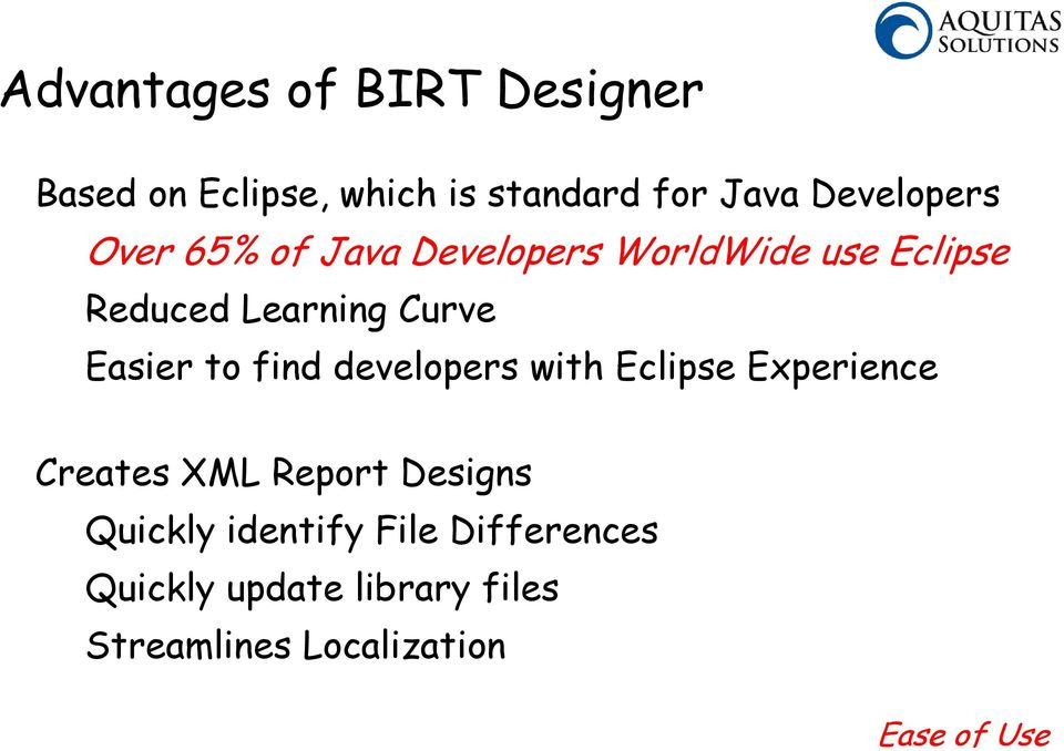 find developers with Eclipse Experience Creates XML Report Designs Quickly identify