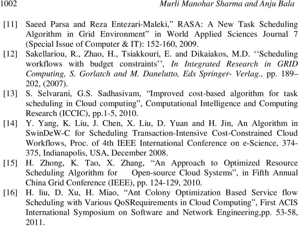 Danelutto, Eds Springer- Verlag., pp. 189 202, (2007). [13] S. Selvarani, G.S. Sadhasivam, Improved cost-based algorithm for task in Cloud computing, Computational Intelligence and Computing Research (ICCIC), pp.