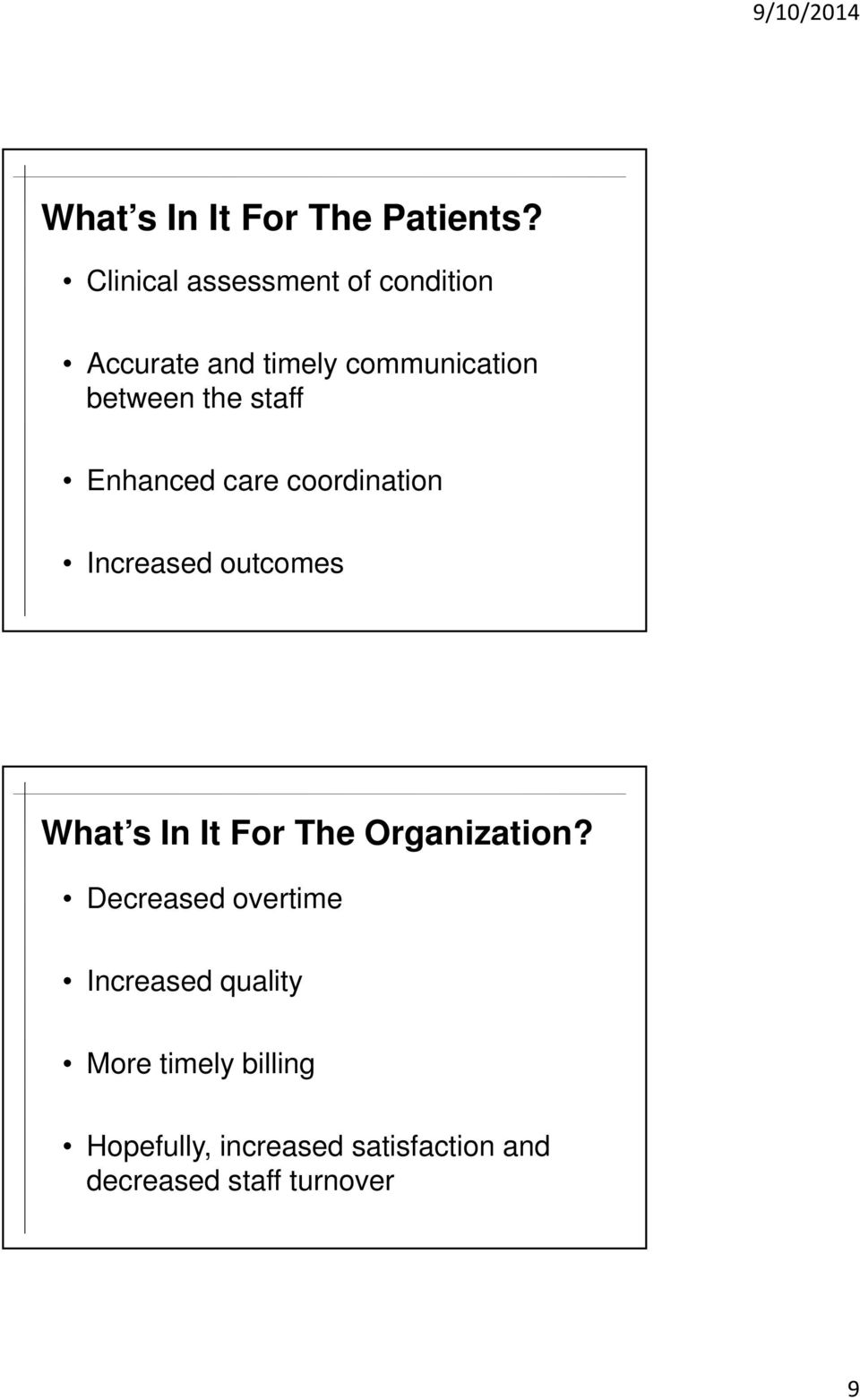 staff Enhanced care coordination Increased outcomes What s In It For The