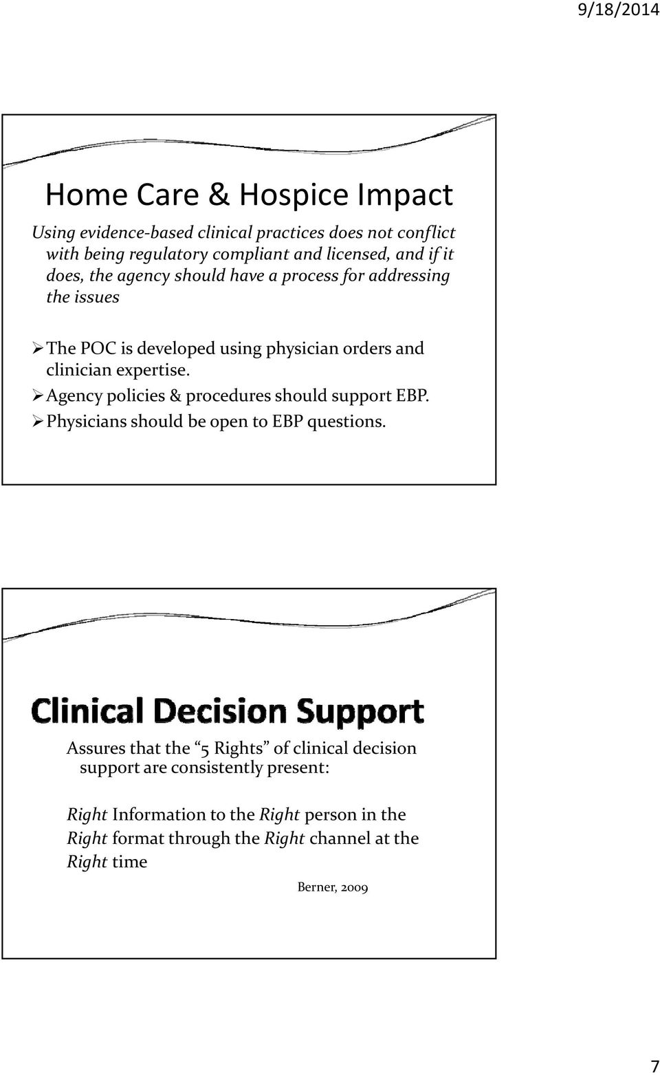 Agency policies & procedures should support EBP. Physicians should be open to EBP questions.