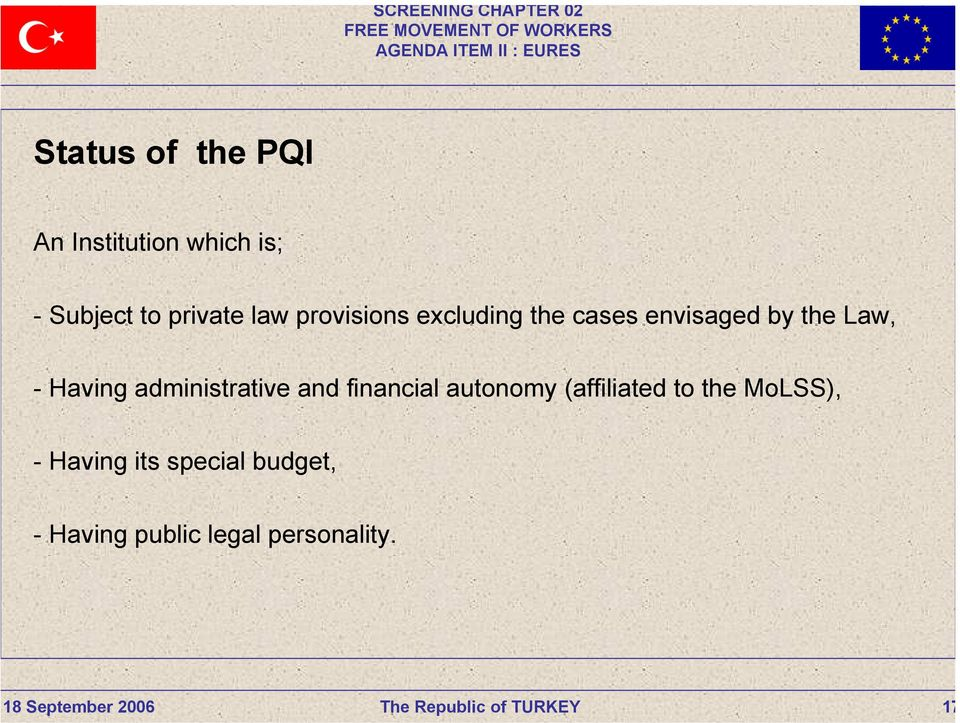 administrative and financial autonomy (affiliated to the MoLSS),