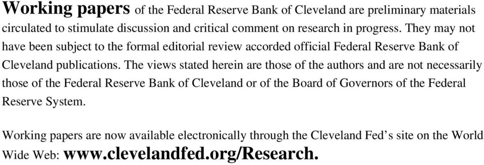 The views saed herein are hose of he auhors and are no necessarily hose of he Federal Reserve Bank of Cleveland or of he Board of Governors of