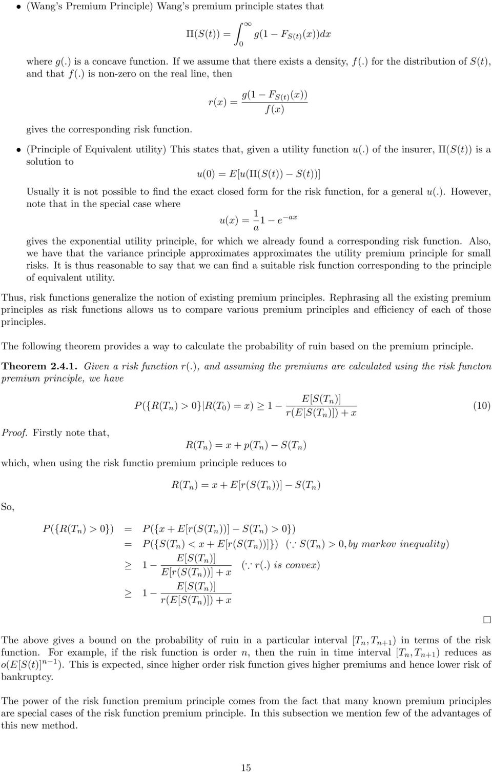 r(x) = g(1 F S(t)(x)) f(x) (Principle of Equivalent utility) This states that, given a utility function u(.