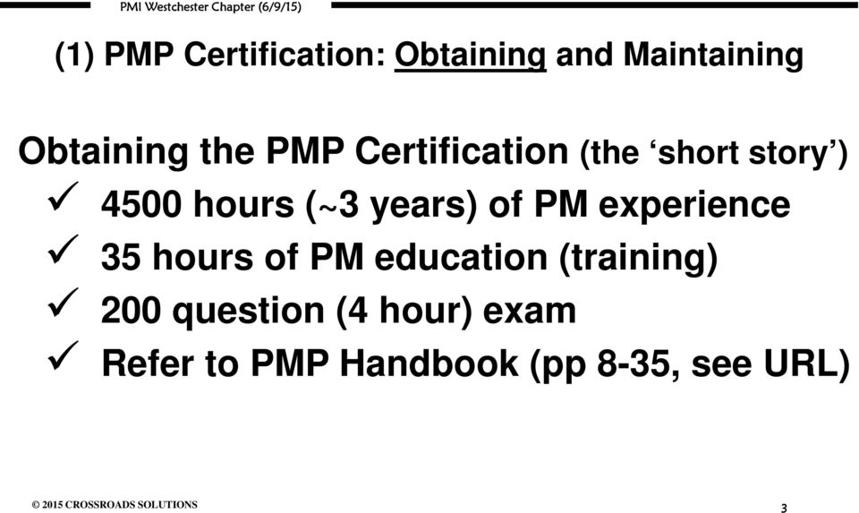 years) of PM experience 35 hours of PM education (training)