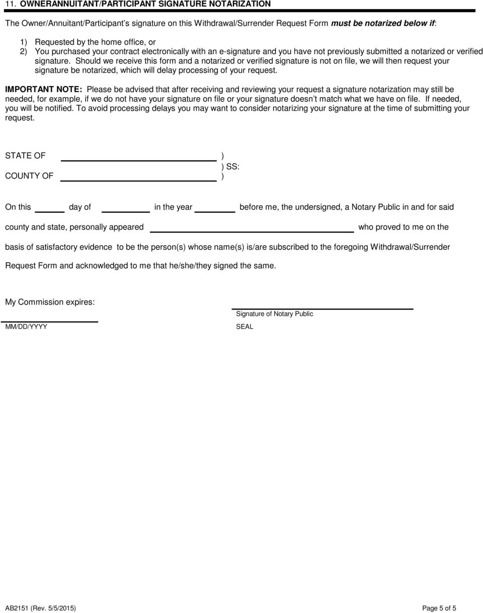 Should we receive this form and a notarized or verified signature is not on file, we will then request your signature be notarized, which will delay processing of your request.
