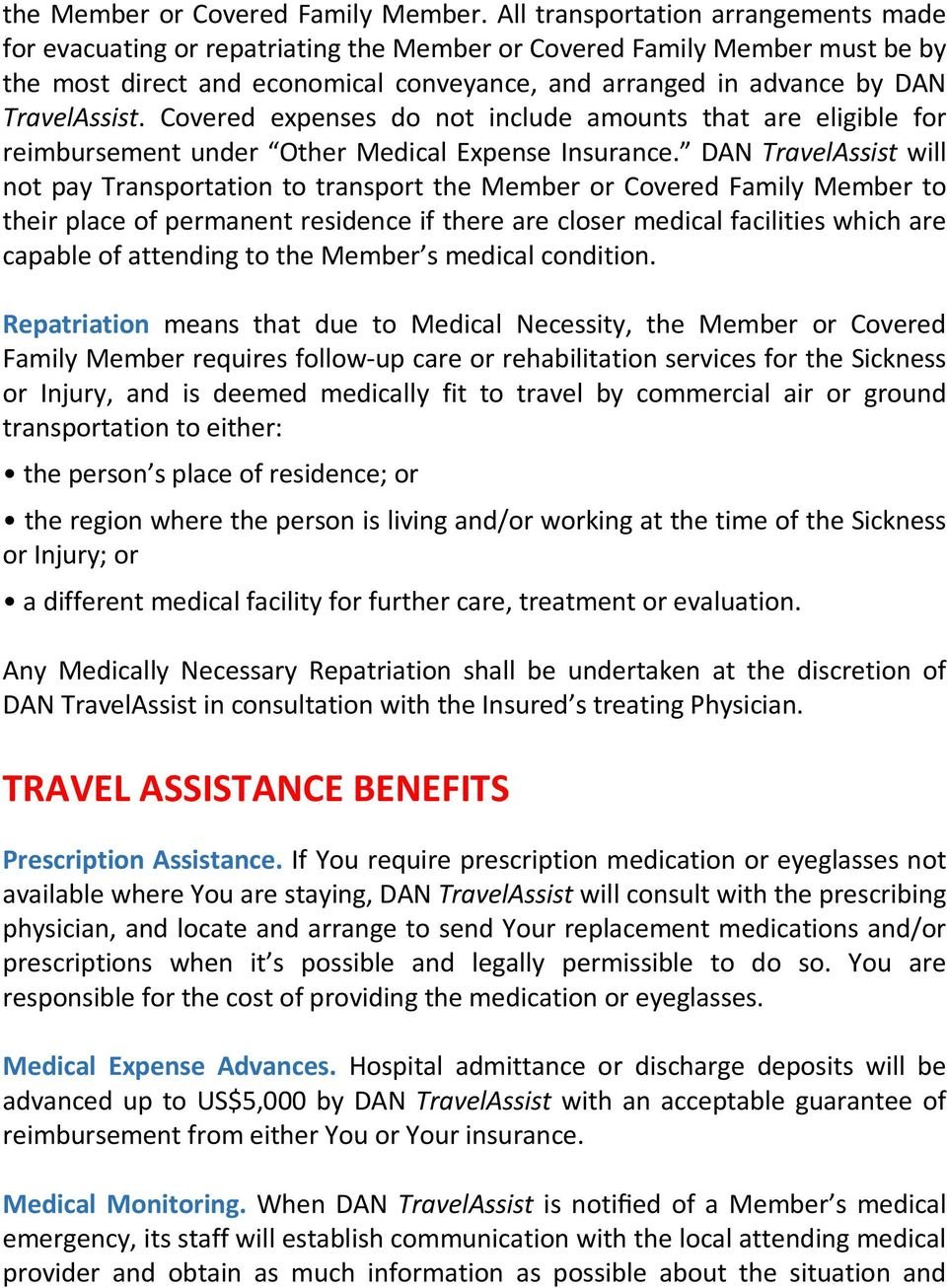 TravelAssist. Covered expenses do not include amounts that are eligible for reimbursement under Other Medical Expense Insurance.