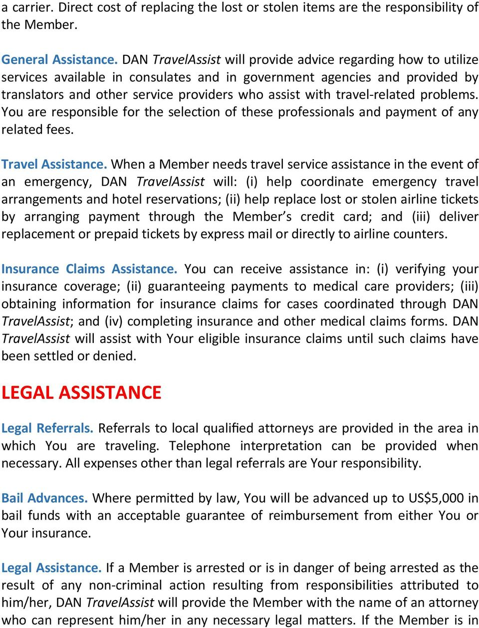 travel-related problems. You are responsible for the selection of these professionals and payment of any related fees. Travel Assistance.