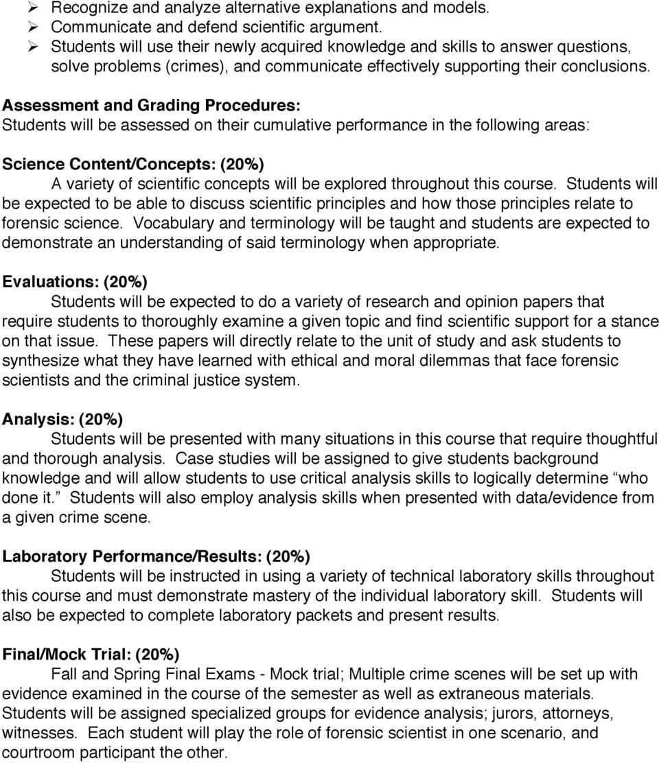 Assessment and Grading Procedures: Students will be assessed on their cumulative performance in the following areas: Science Content/Concepts: (20%) A variety of scientific concepts will be explored