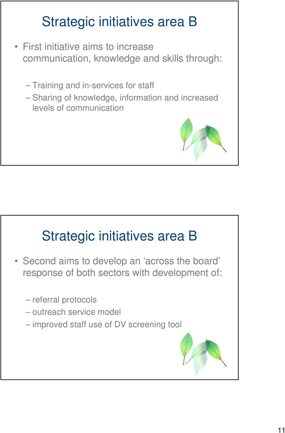 communication Strategic initiatives area B Second aims to develop an across the board response of both