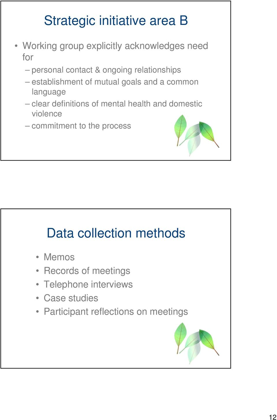 of mental health and domestic violence commitment to the process Data collection methods