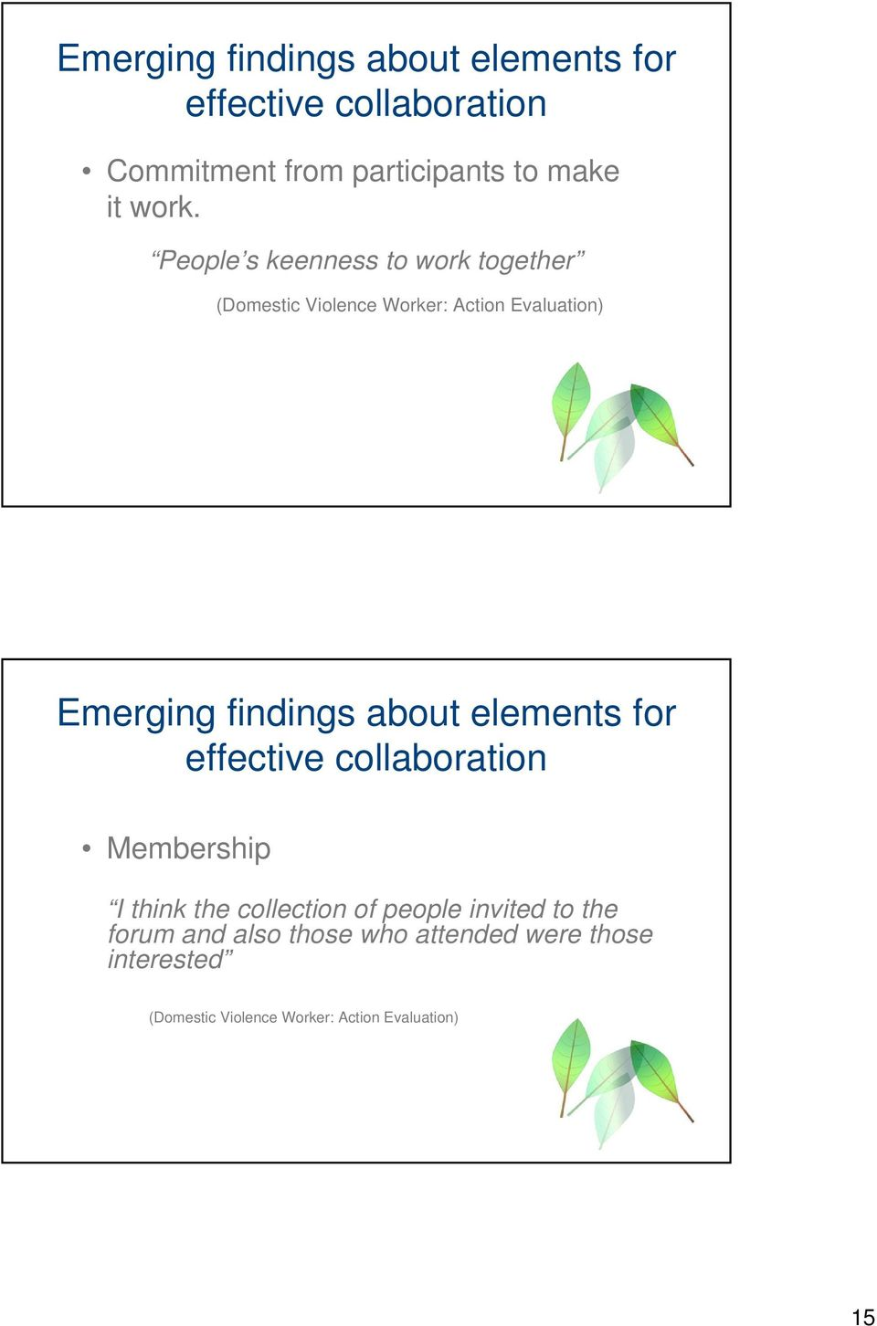 findings about elements for effective collaboration Membership I think the collection of people