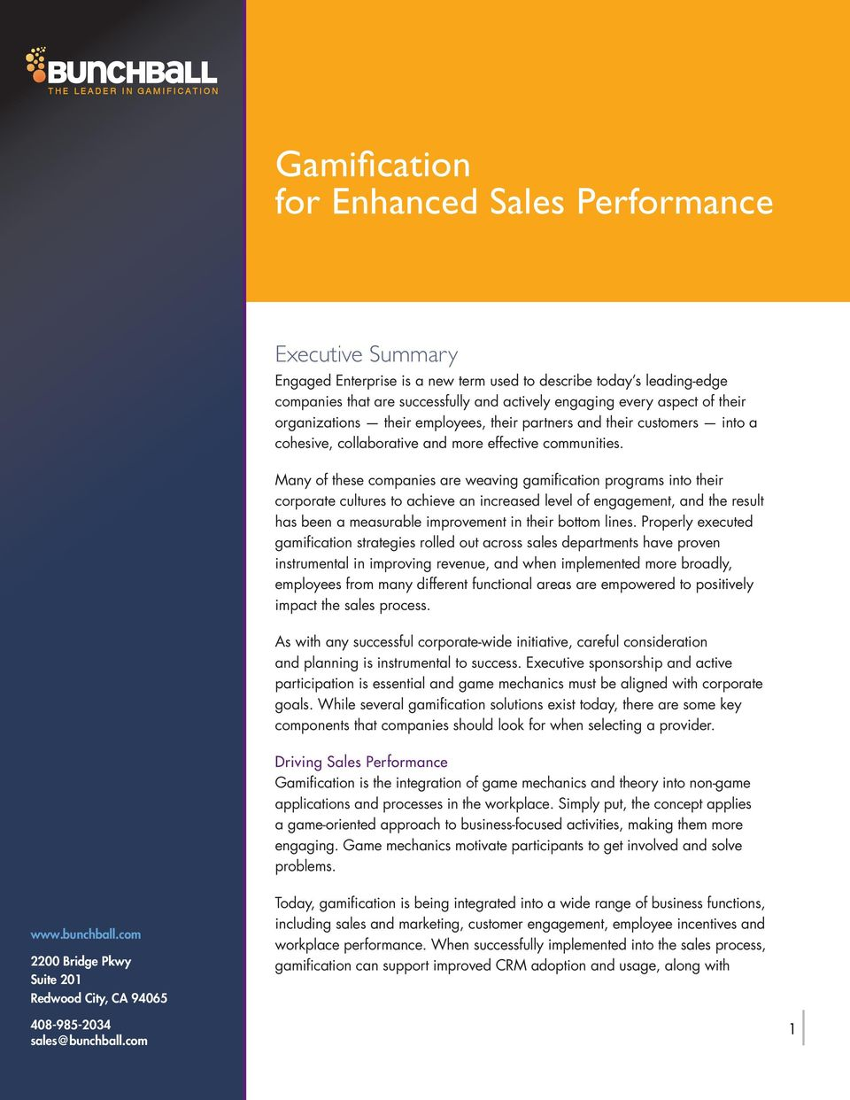 Many of these companies are weaving gamification programs into their corporate cultures to achieve an increased level of engagement, and the result has been a measurable improvement in their bottom