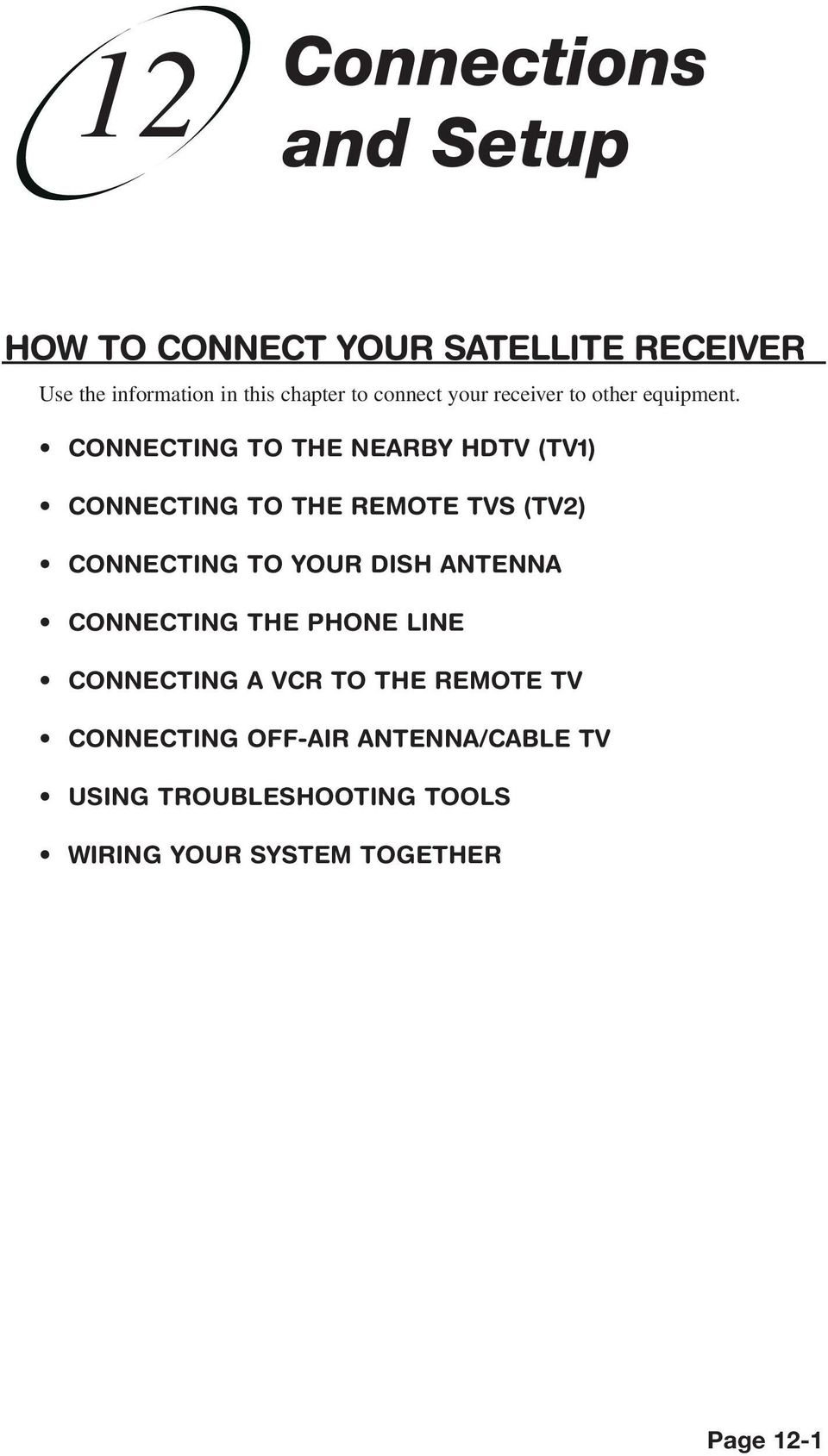 CONNECTING TO THE NEARBY HDTV (TV1) CONNECTING TO THE REMOTE TVS (TV2) CONNECTING TO YOUR DISH ANTENNA