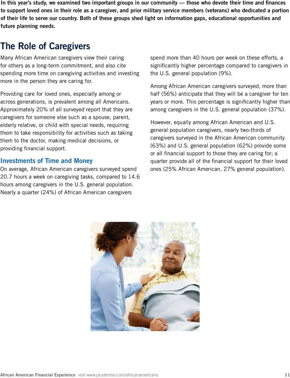 The Role of Caregivers Many African American caregivers view their caring for others as a long-term commitment, and also cite spending more time on caregiving activities and investing more in the
