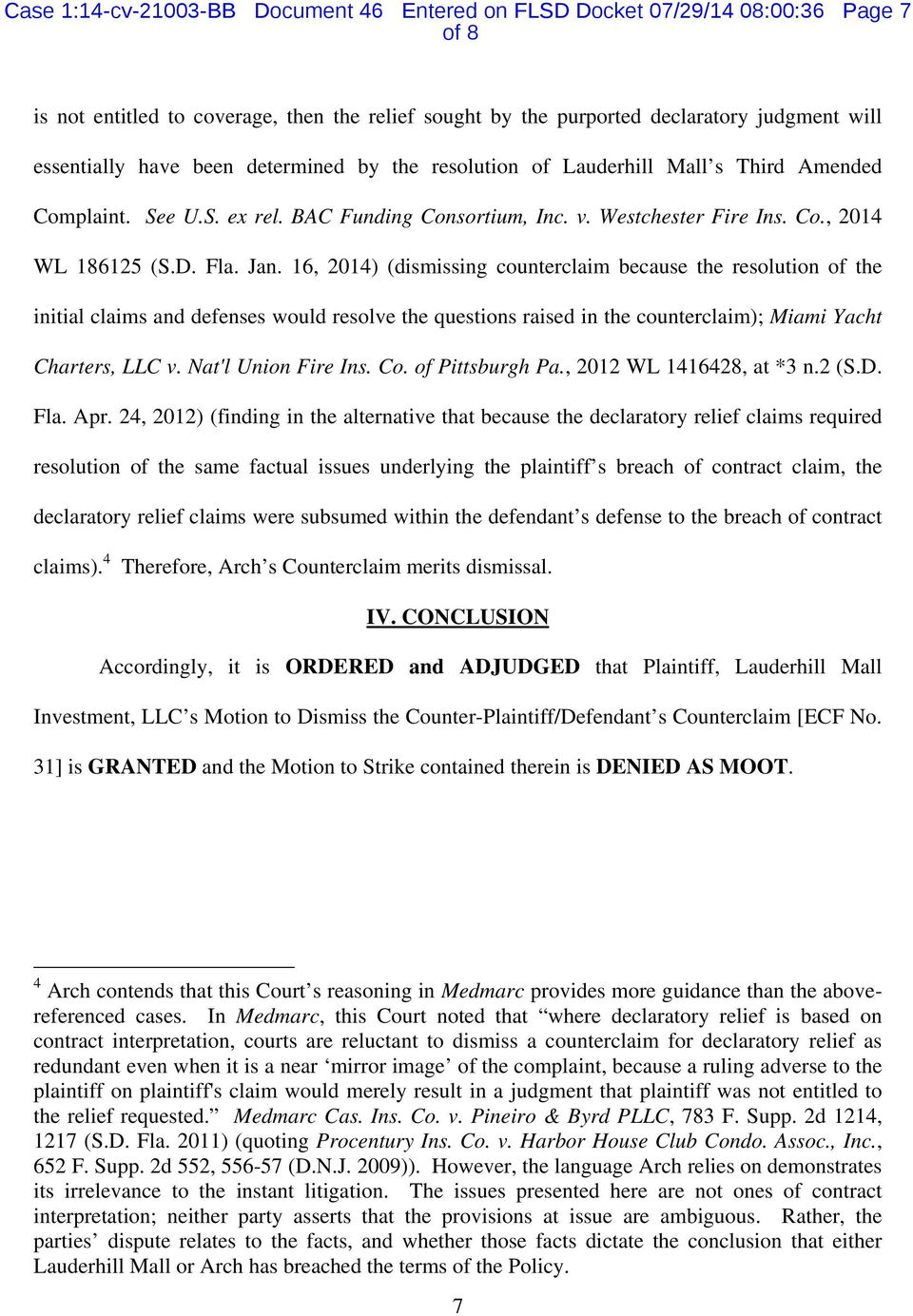 16, 2014) (dismissing counterclaim because the resolution of the initial claims and defenses would resolve the questions raised in the counterclaim); Miami Yacht Charters, LLC v. Nat'l Union Fire Ins.
