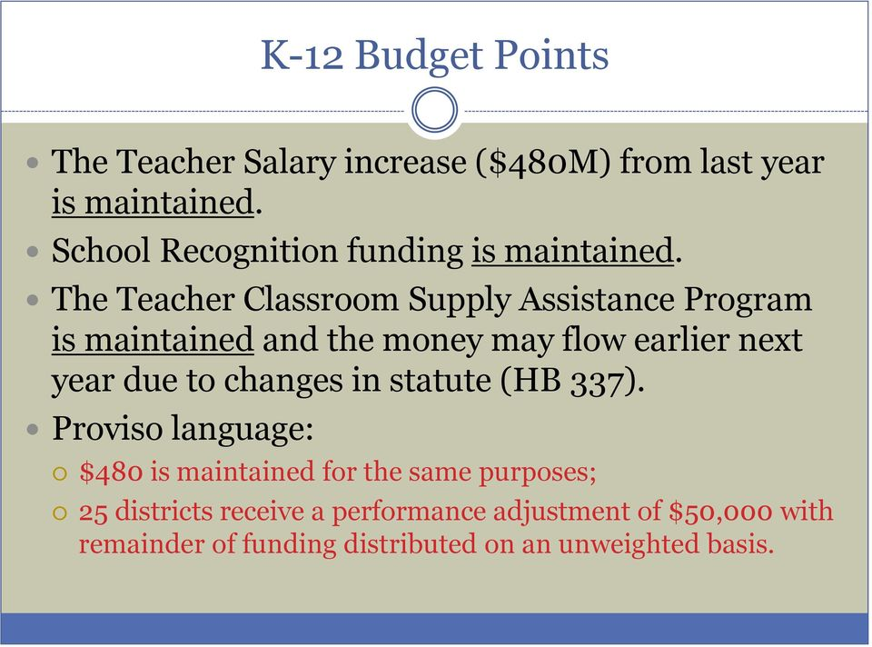 The Teacher Classroom Supply Assistance Program is maintained and the money may flow earlier next year due to