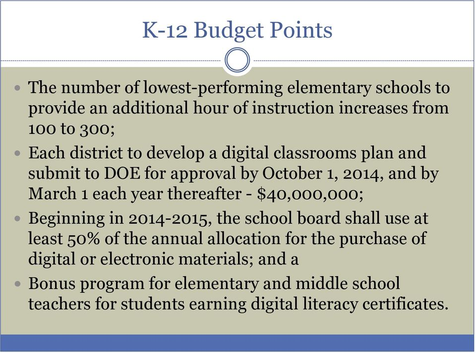 thereafter - $40,000,000; Beginning in 2014-2015, the school board shall use at least 50% of the annual allocation for the purchase of