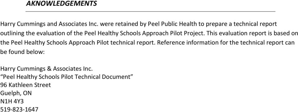 Approach Pilot Project. This evaluation report is based on the Peel Healthy Schools Approach Pilot technical report.