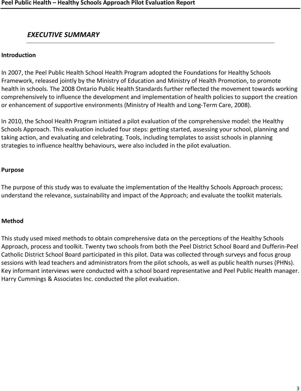 The 2008 Ontario Public Health Standards further reflected the movement towards working comprehensively to influence the development and implementation of health policies to support the creation or