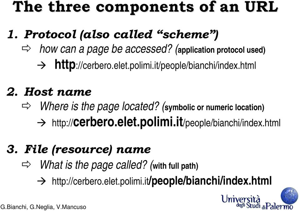 Host name Where is the page located? (symbolic or numeric location) http://cerbero.elet.polimi.