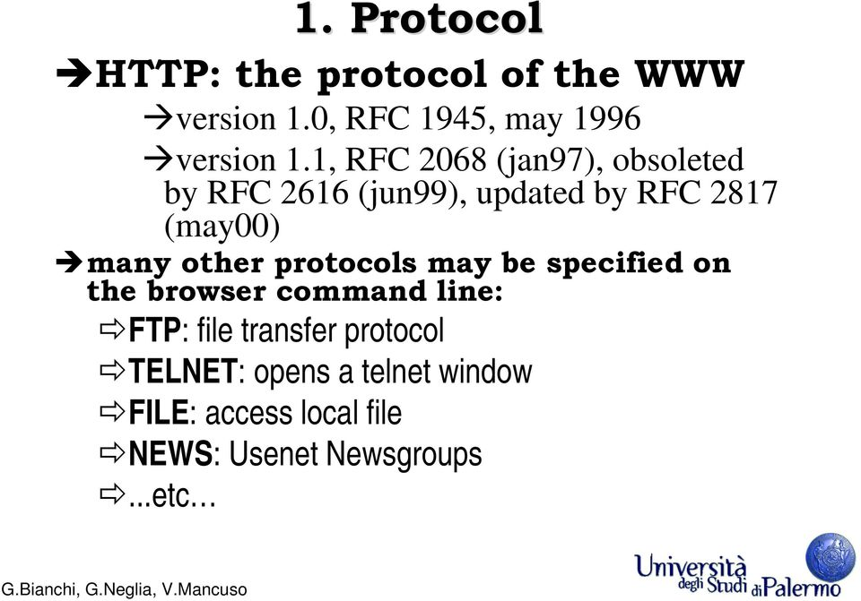 other protocols may be specified on the browser command line: FTP: file transfer
