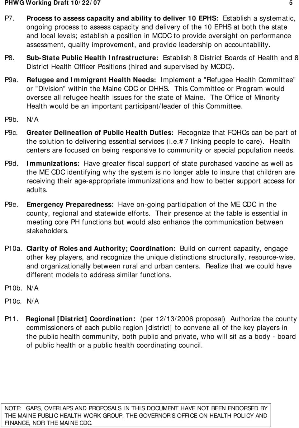 position in MCDC to provide oversight on performance assessment, quality improvement, and provide leadership on accountability. P8.