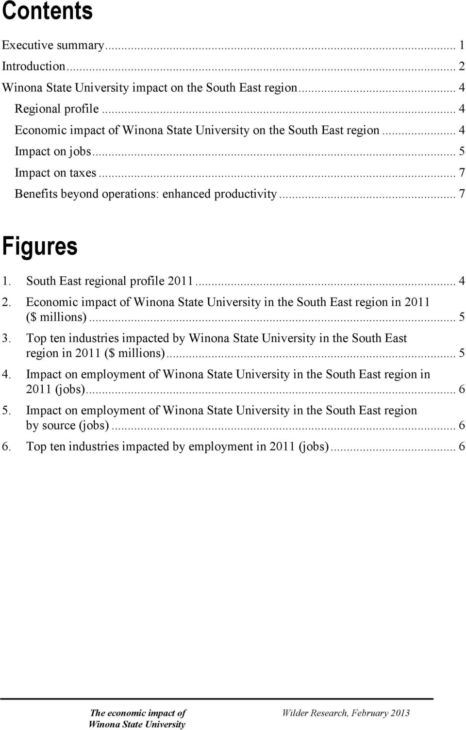 Economic impact of in the South East region in 2011 ($ millions)... 5 3. Top ten industries impacted by in the South East region in 2011 ($ millions)... 5 4.