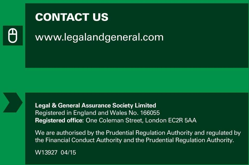 166055 Registered office: One Coleman Street, London EC2R 5AA We are authorised by
