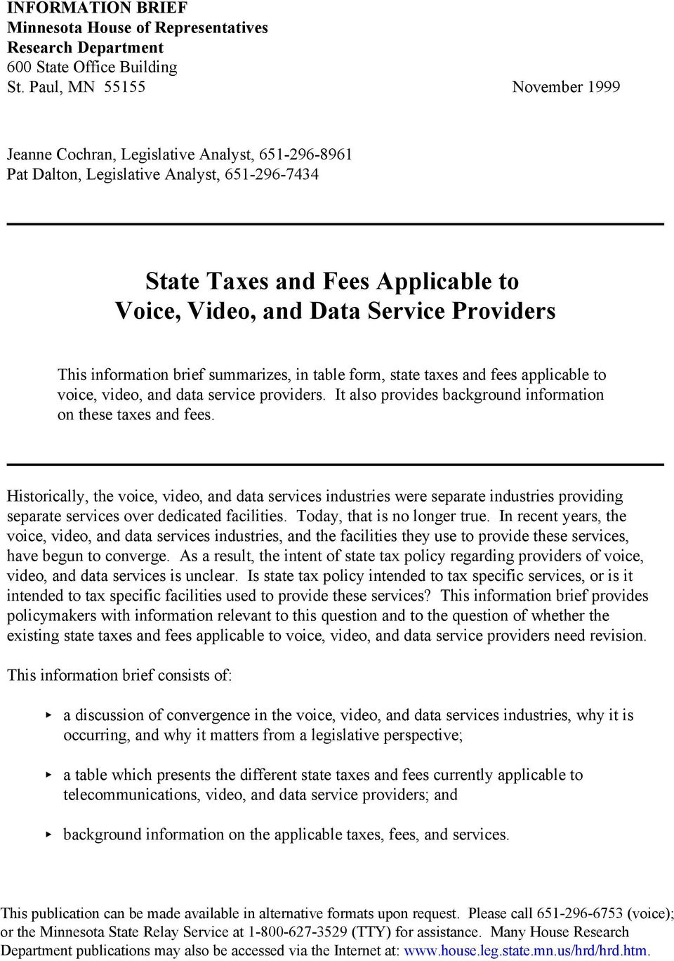 summarizes, in table form, state taxes and fees applicable to voice, video, and data service providers. It also provides background information on these taxes and fees.