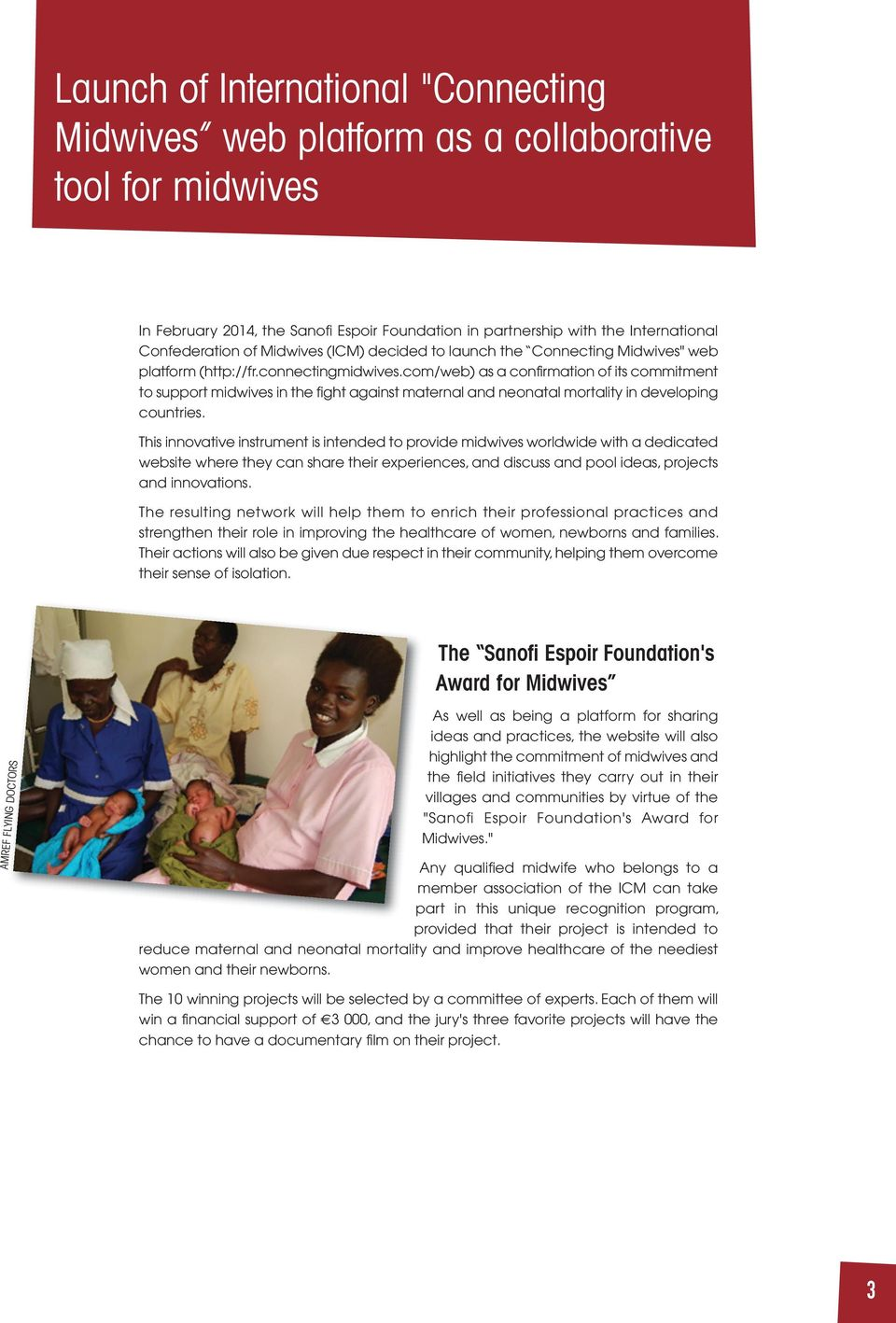 com/web) as a confirmation of its commitment to support midwives in the fight against maternal and neonatal mortality in developing countries.
