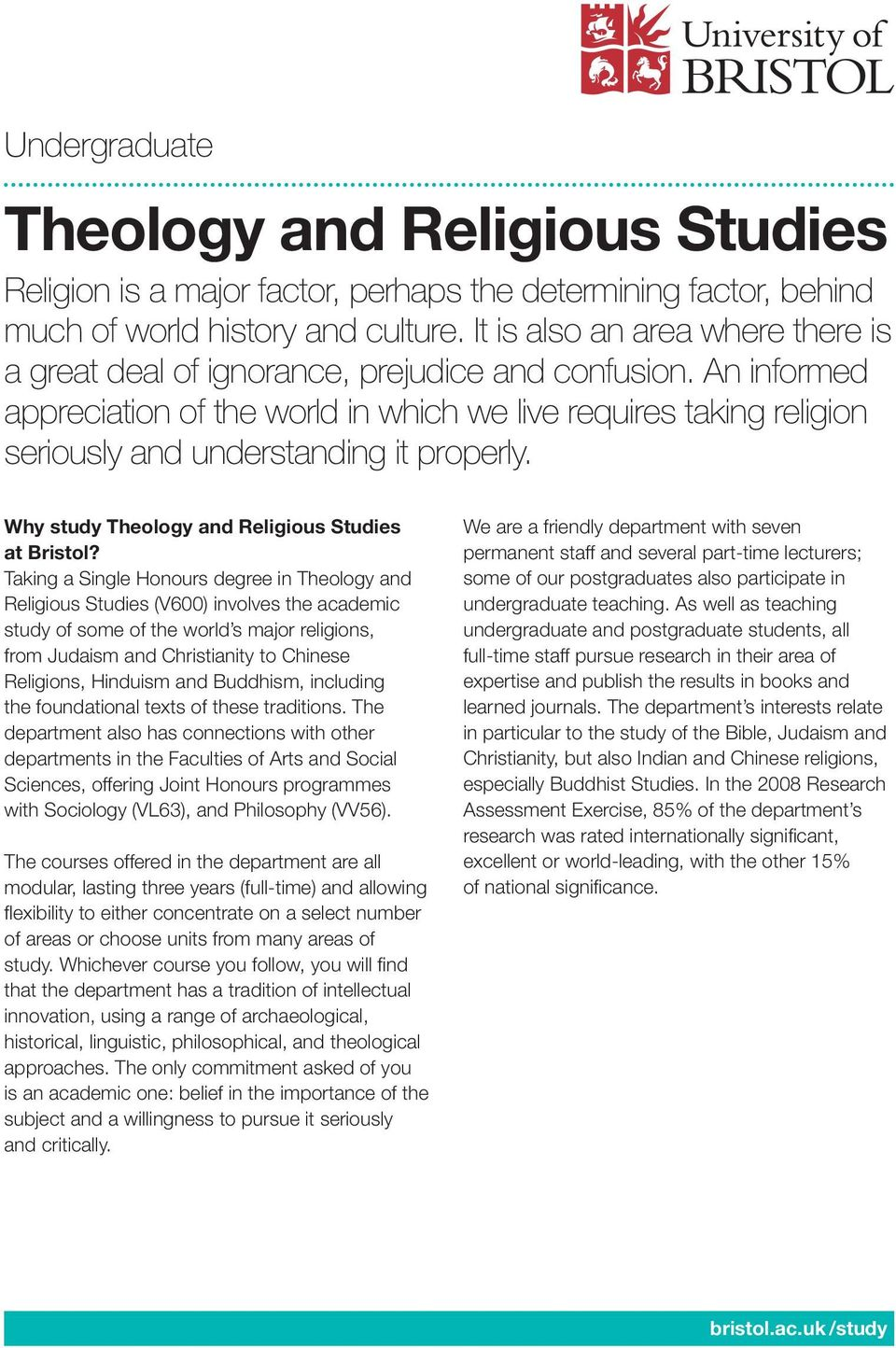 An informed appreciation of the world in which we live requires taking religion seriously and understanding it properly. Why study Theology and Religious Studies at Bristol?