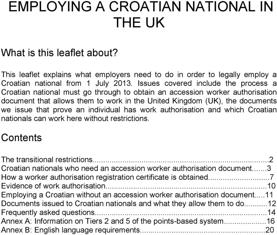 that prove an individual has work authorisation and which Croatian nationals can work here without restrictions. Contents The transitional restrictions.