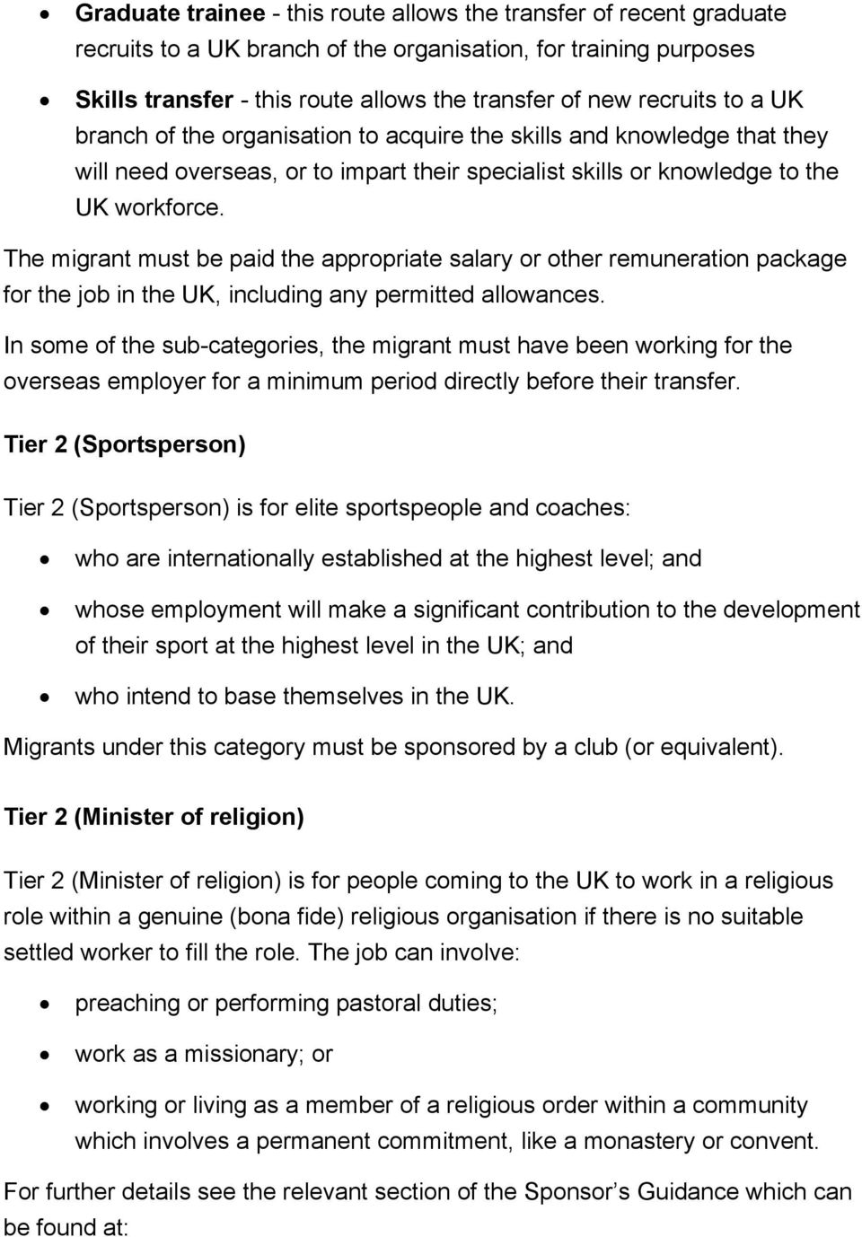 The migrant must be paid the appropriate salary or other remuneration package for the job in the UK, including any permitted allowances.