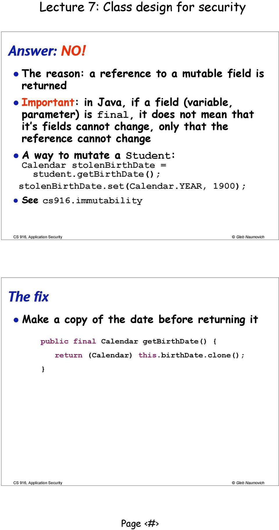 does not mean that it s fields cannot change, only that the reference cannot change A way to mutate a Student: Calendar