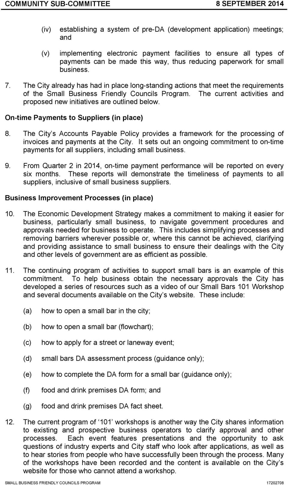 The current activities and proposed new initiatives are outlined below. On-time Payments to Suppliers (in place) 8.