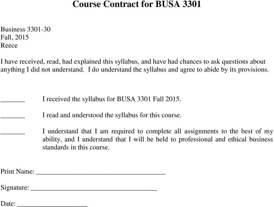 I received the syllabus for BUSA 3301 Fall 2015. I read and understood the syllabus for this course.