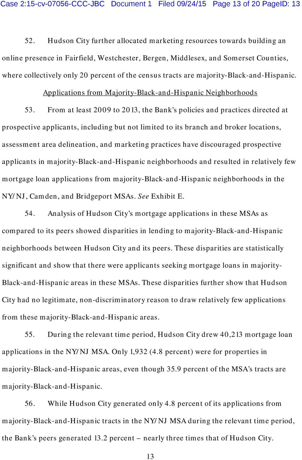 census tracts are majority-black-and-hispanic. Applications from Majority-Black-and-Hispanic Neighborhoods 53.