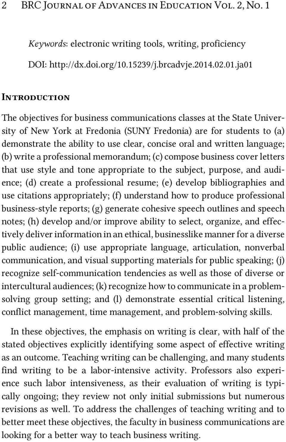 ja01 Introduction The objectives for business communications classes at the State University of New York at Fredonia (SUNY Fredonia) are for students to (a) demonstrate the ability to use clear,