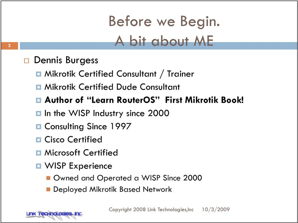 Certified Dude Consultant Author of Learn RouterOS First Mikrotik Book!