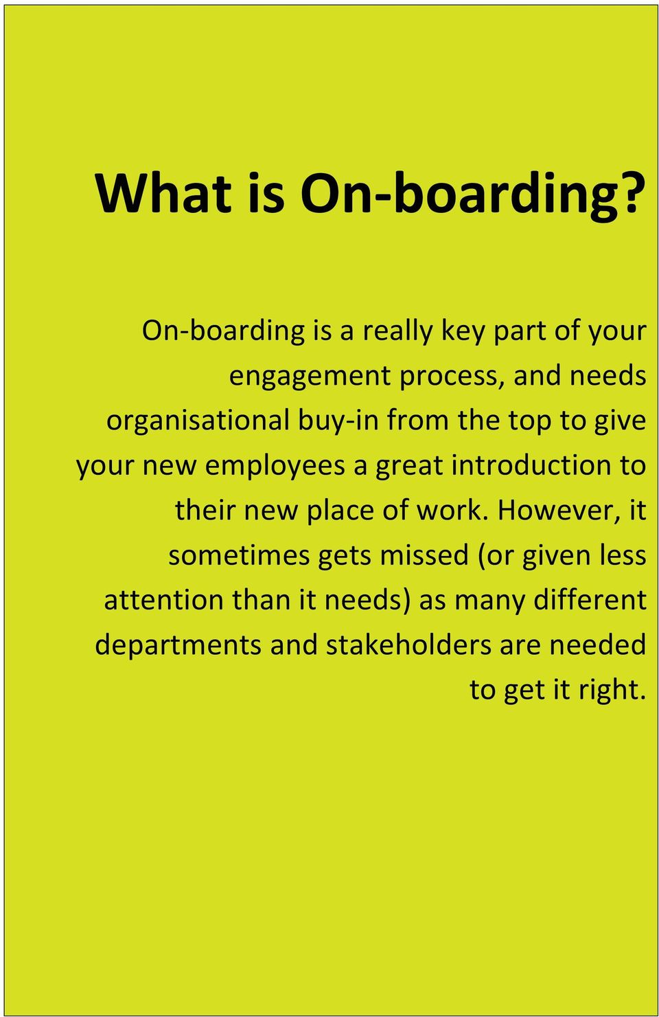 buy-in from the top to give your new employees a great introduction to their new place