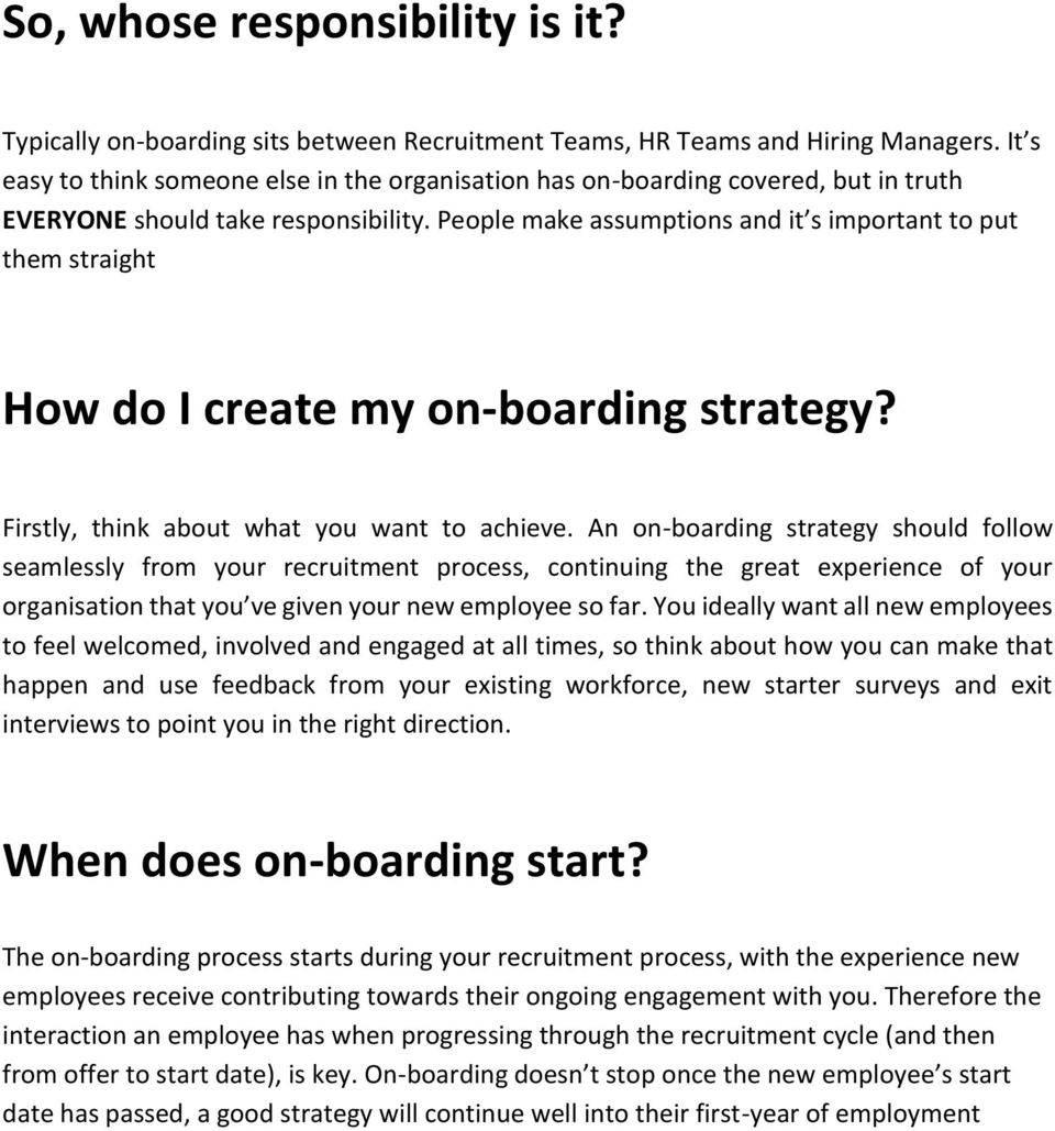 People make assumptions and it s important to put them straight How do I create my on-boarding strategy? Firstly, think about what you want to achieve.
